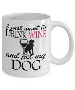 I Just Want to Drink Wine and Pet My Dog