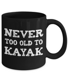 Never Too Old to Kayak - Ceramic Gift Mug - The VIP Emporium