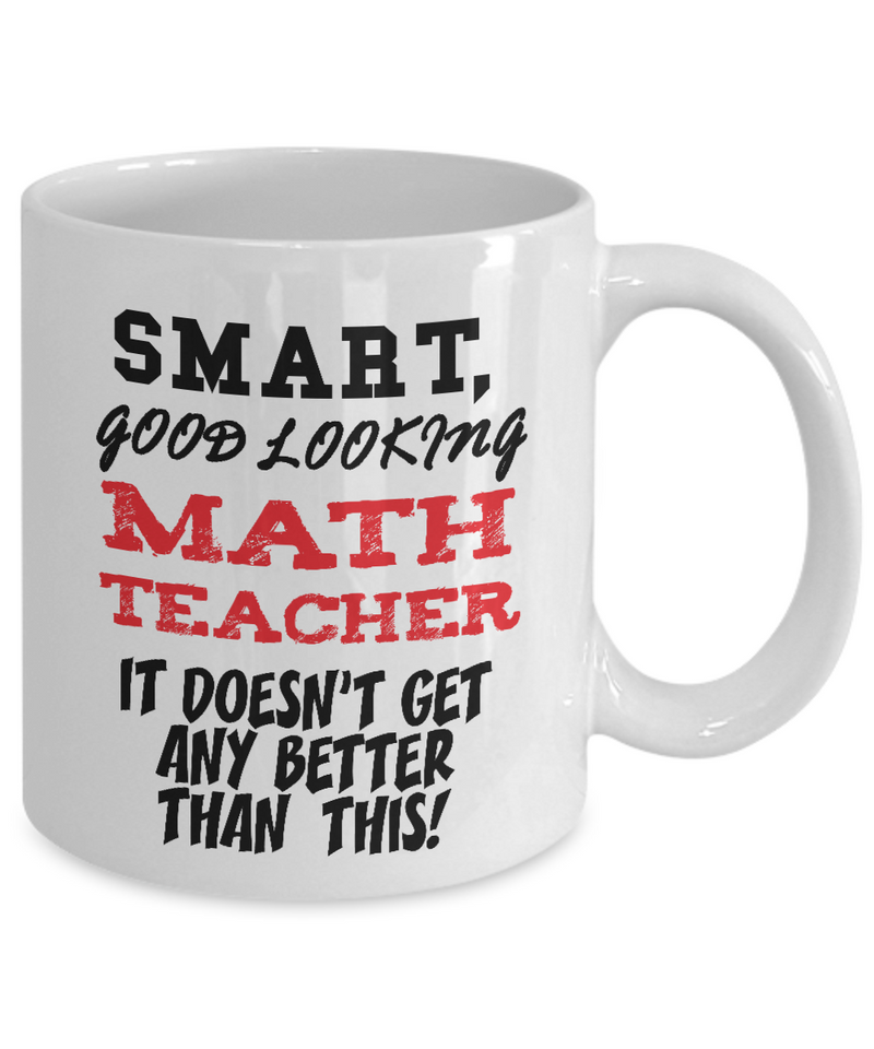 Smart Good-Looking Math Teacher Gift Mug