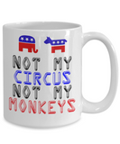 US Politics Mug - Not My Circus - 15oz
