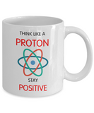 Funny science gift - Think Like a Proton