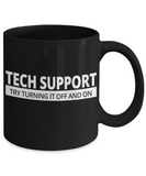 Tech Support Gift Mug - Try Turning it Off and On - The VIP Emporium