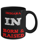 Indiana Gift Coffee Mug - Indiana Born & Raised - 11oz Ceramic Mug Printed in USA - The VIP Emporium