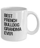 French Bulldog Grandma Mug - French Bulldog Mug - Ceramic, Printed in USA - The VIP Emporium