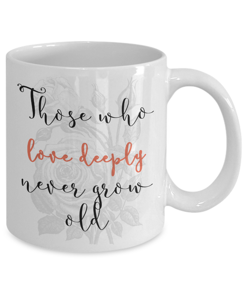 Those who love deeply...inspirational mug