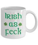 Irish as Feck - Fun Irish Message Mug