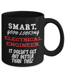 Smart Good Looking Electrical Engineer Gift Mug - Engineering Gift - The VIP Emporium