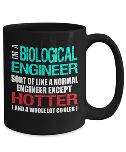 Biological Engineer Gift Mug - Hotter than Normal Engineer