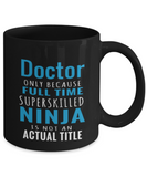 Doctor Gift Mug - Superskilled Ninja