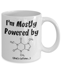 Geek Gift Mug - Mostly Powered by Caffeine Molecule