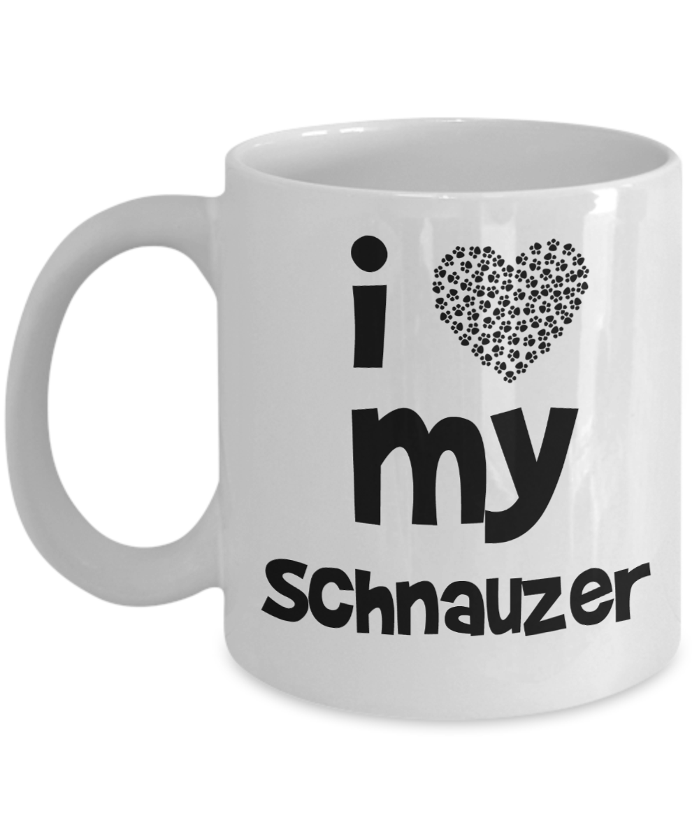 I Love My Schnauzer Gift Mug - Fun Gift for Schmauzer Dad or Mom - 11oz Quality Ceramic, Printed in USA