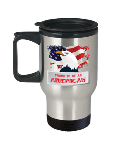 Proud to be an American - Patriot Travel Mug - The VIP Emporium