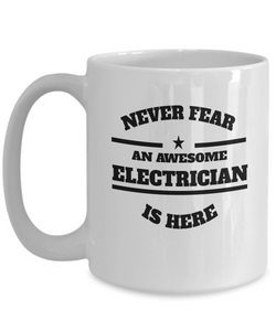 Awesome Electrician Gift Coffee Mug - Never Fear