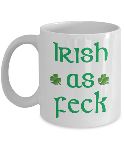 Irish as Feck - Fun Irish Message Mug - The VIP Emporium
