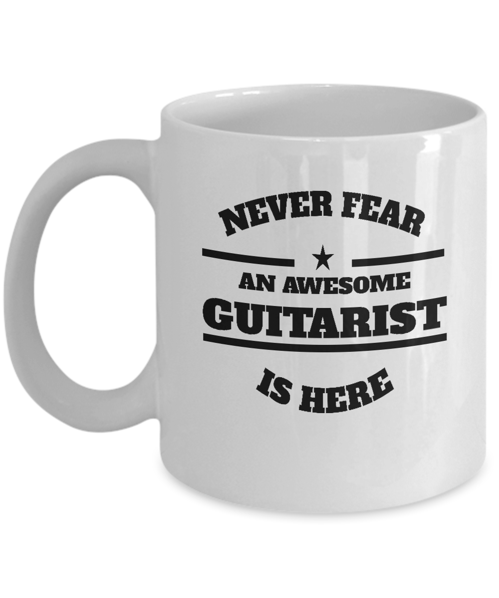 Awesome Guitarist Gift Coffee Mug - Never Fear