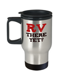 RV There Yet - Funny Message Travel Mug for Campers - The VIP Emporium