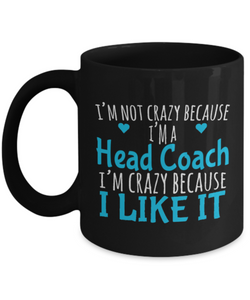 Crazy Head Coach...and I like it!