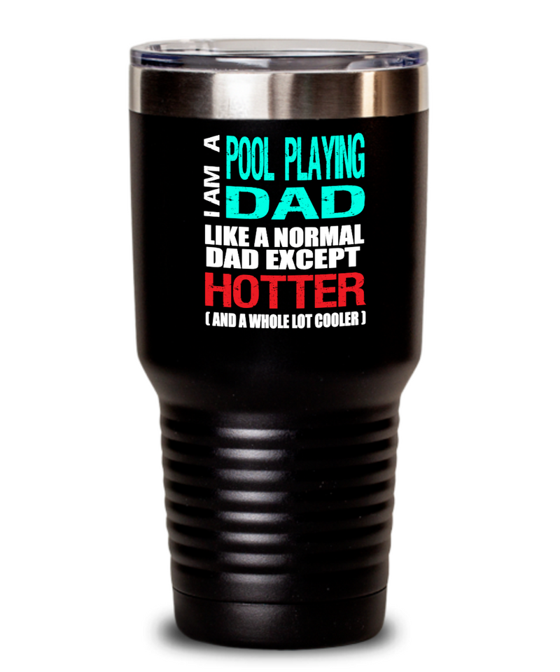 Pool Playing Dad Insulated Tumbler - 20oz or 30oz - Hot and Cold Drinks - Funny Gift