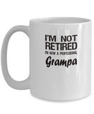 Retired Grampa Gift - I'm Not Retired - Fun Message - The VIP Emporium