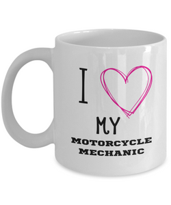 I Love My Motorcycle Mechanic Mug - Romantic gift