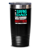 Surfing Dad Insulated Tumbler - 20oz or 30oz - Hot and Cold Drinks - Funny Gift