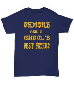 Halloween Funny T-shirt - Demons are a Ghoul's Best Friend