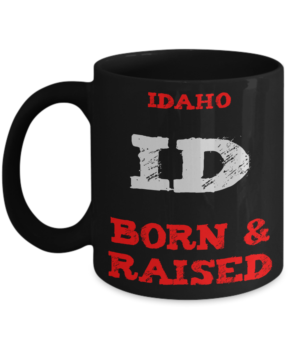 Idaho Gift Coffee Mug - Idaho Born and Raised - 11oz Ceramic, Printed in USA