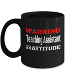 Teaching Assistant with an Attitude Mug