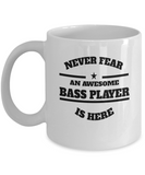 Awesome Bass Player Gift Mug - Never Fear - The VIP Emporium