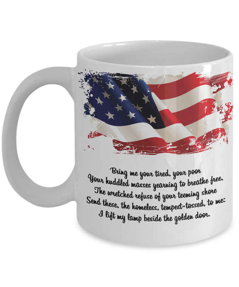 Lady Liberty Mug - Bring Me Your Tired, Your Poor, Your Huddled Masses