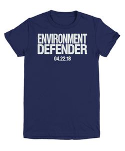 Earth Day 2018 T-Shirt - Environment Defender