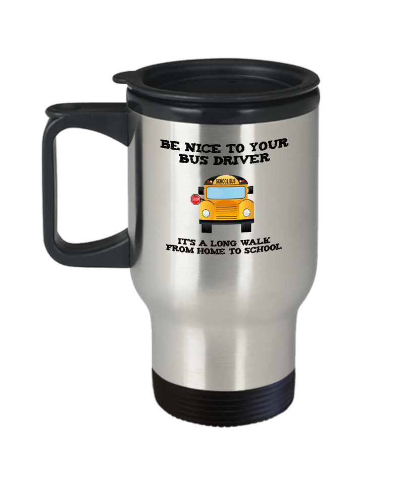 School Bus Driver Appreciation Travel Mug - Be Nice