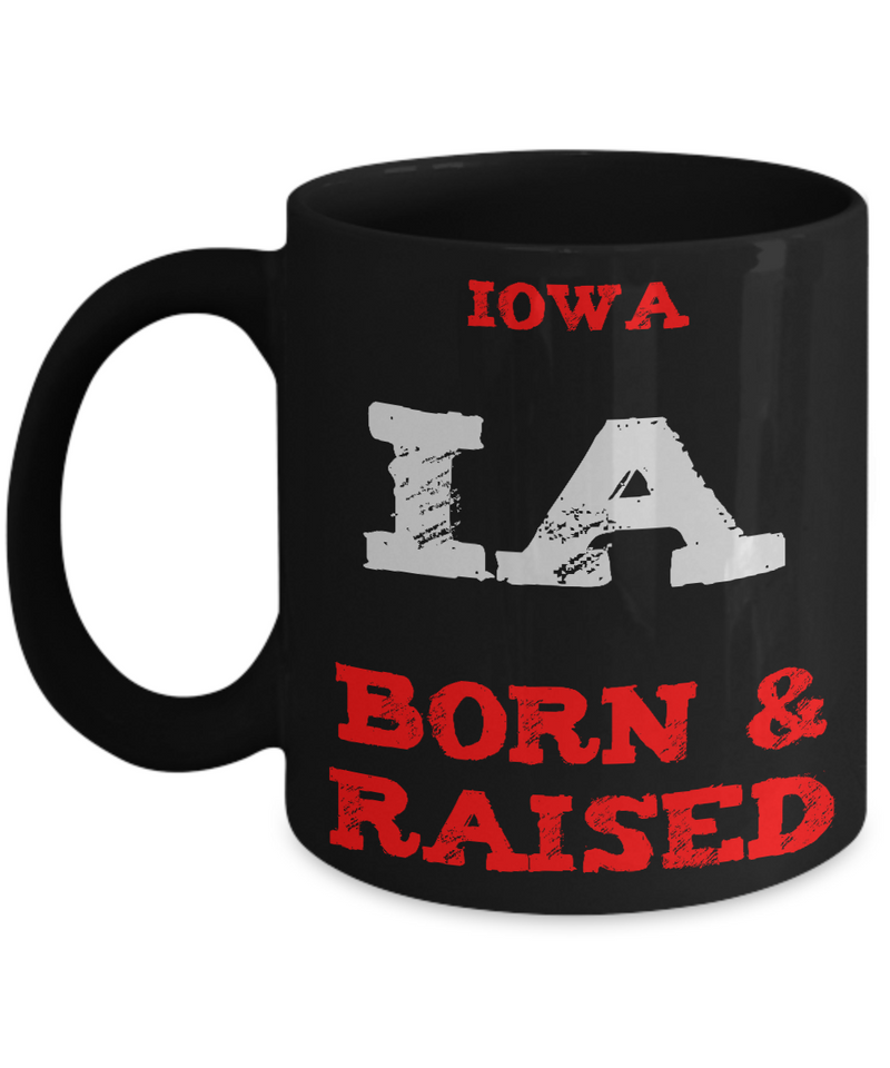Iowa Gift Coffee Mug - Iowa Born and Raised - 11oz Ceramic Printed in USA