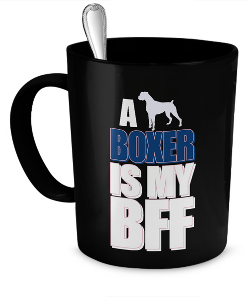 A Boxer is my BFF - Dog Lover Mug - The VIP Emporium
