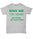 Kiss Me I'm Irish Funny Shirt for St Patrick's Day