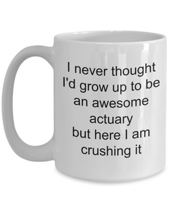 Actuary Mug - Awesome Actuary Gifts