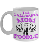 This California Mom Loves Her Poodle - Poodle Mom Mug - The VIP Emporium