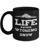 Wyoming Ski Gift Mug - Life is Better on Wyoming Snow - The VIP Emporium