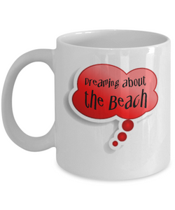 Dreaming About the Beach Fun Message Mug