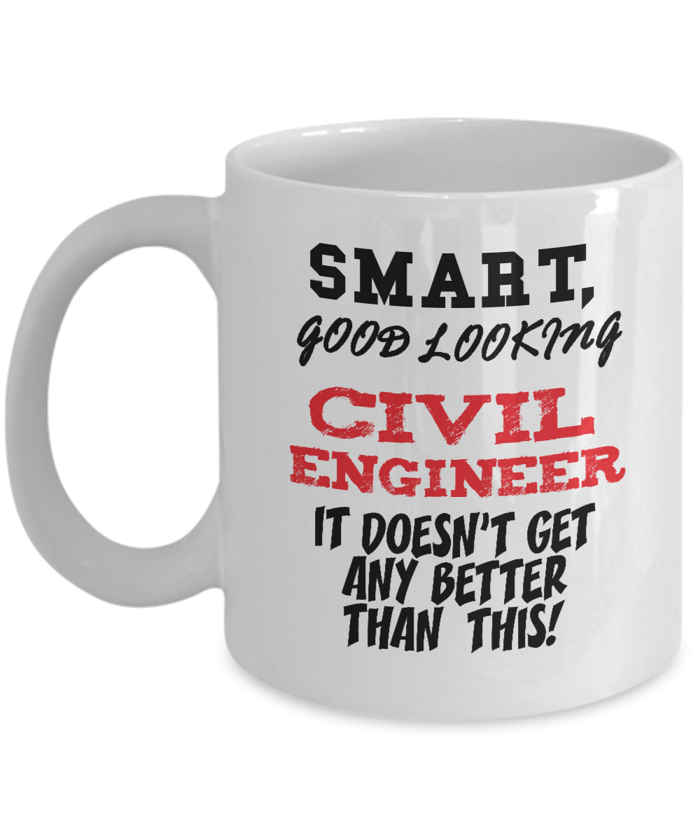 Smart Good-Looking Civil Engineer Gift Mug - 11oz Quality Ceramic