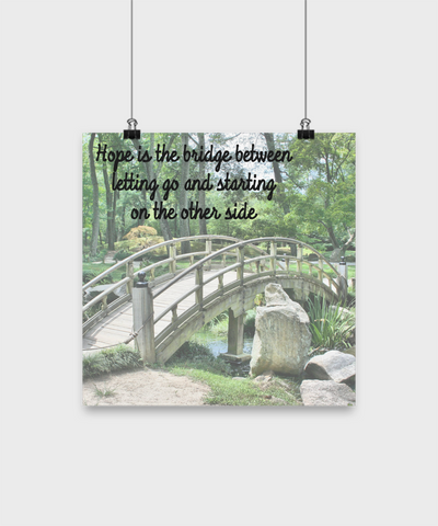 Hope is the Bridge - Inspirational Message Poster - 12x12