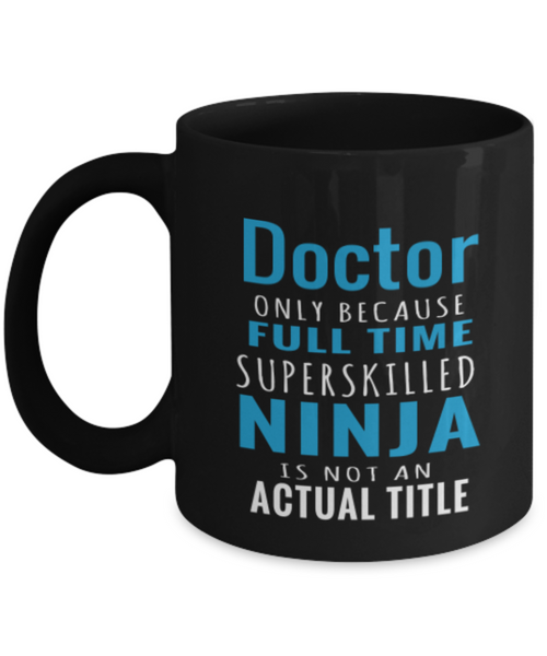 Doctor Gift Mug - Superskilled Ninja - The VIP Emporium