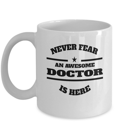 Awesome Doctor Gift Coffee Mug - Never Fear - The VIP Emporium
