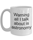 Astronomy Gift Mug - Talk About - Astronomer Cup - The VIP Emporium