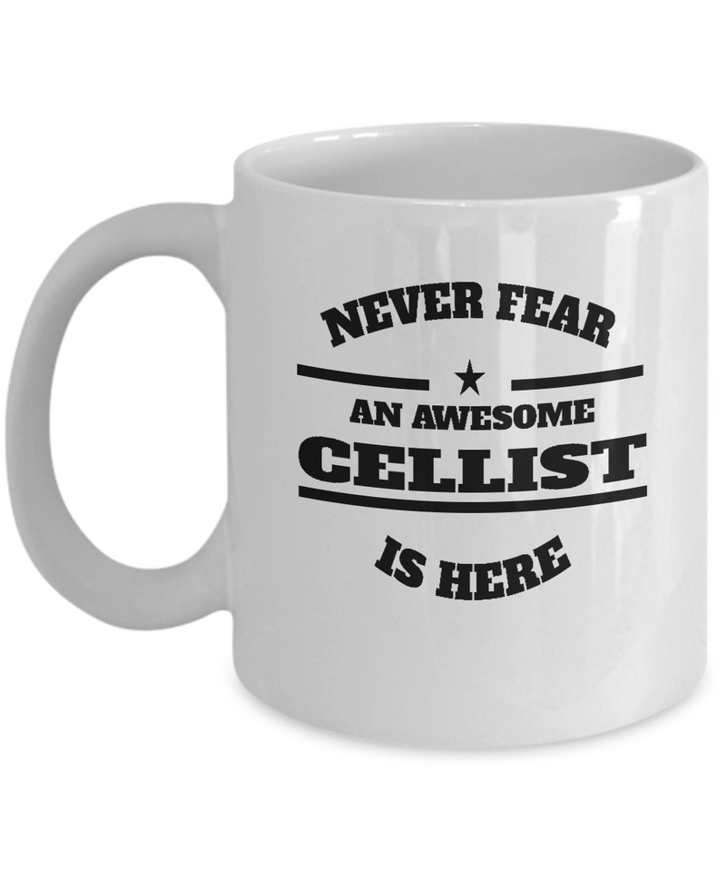 Awesome Cellist Gift Coffee Mug - Never Fear