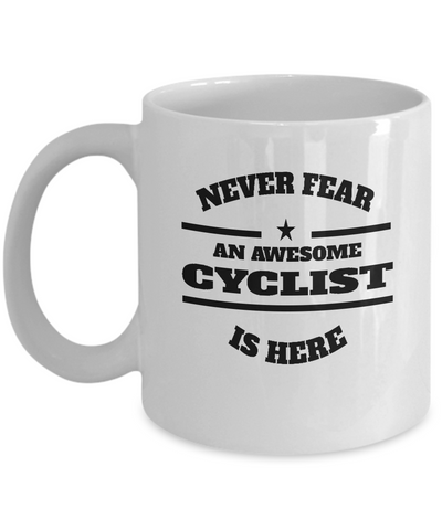 Awesome Cyclist Gift Coffee Mug - Never Fear - The VIP Emporium