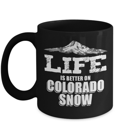 Ski Gift Mug - Life is Better on Colorado Snow - The VIP Emporium