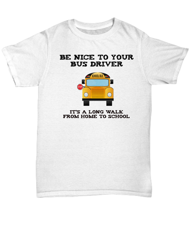 School Bus Driver T-Shirt – Appreciation Gift – Long Walk from Home to School