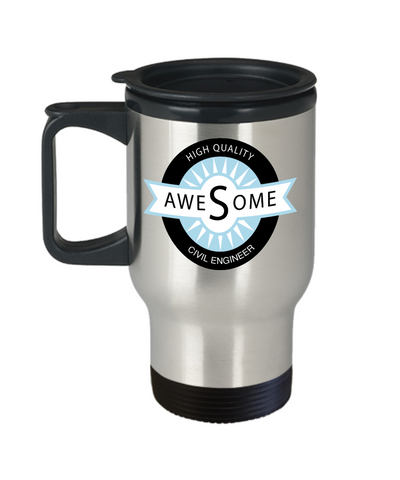 Civil Engineer Gift - High Quality Awesome - Travel Mug
