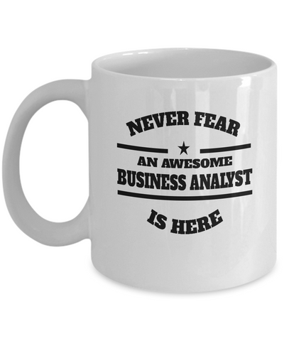 Awesome Business Analyst Gift Coffee Mug - Never Fear - The VIP Emporium